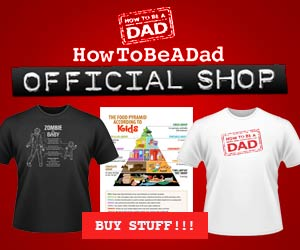 HowToBeADad Official Shop/></a> 	<!-- SHOP AD --> 	</div>  	<!-- Connect-O-Matic --> 	<div class=