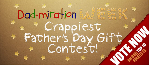 Crappiest Father's Day Gift Contest Finalists