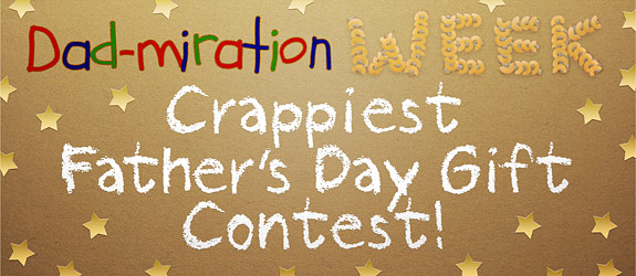 Crappiest Father's Day Gift Contest