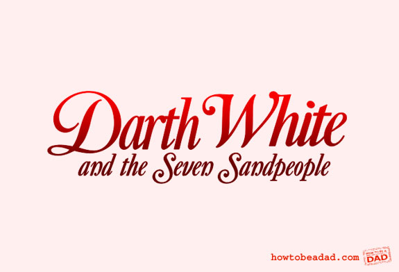 Darth White and the Seven Sandpeople Snow White and the Seven Dwarves Movie Title