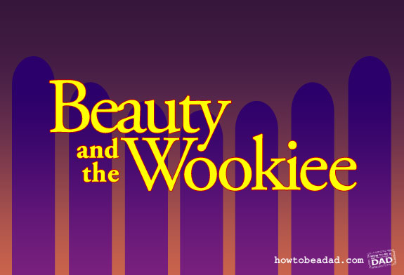 Beauty and the Wookiee Beauty and the Beast