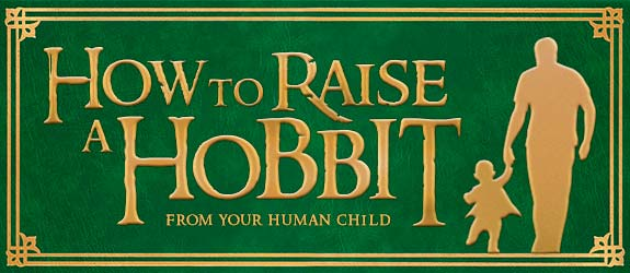 How to Raise a Hobbit From Your Own Child Funny