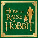How to Raise Your Child as a Hobbit