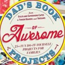 The BEST gift book for Father's Day! Dad's Book of Awesome Projects!