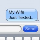 My Wife Just Texted