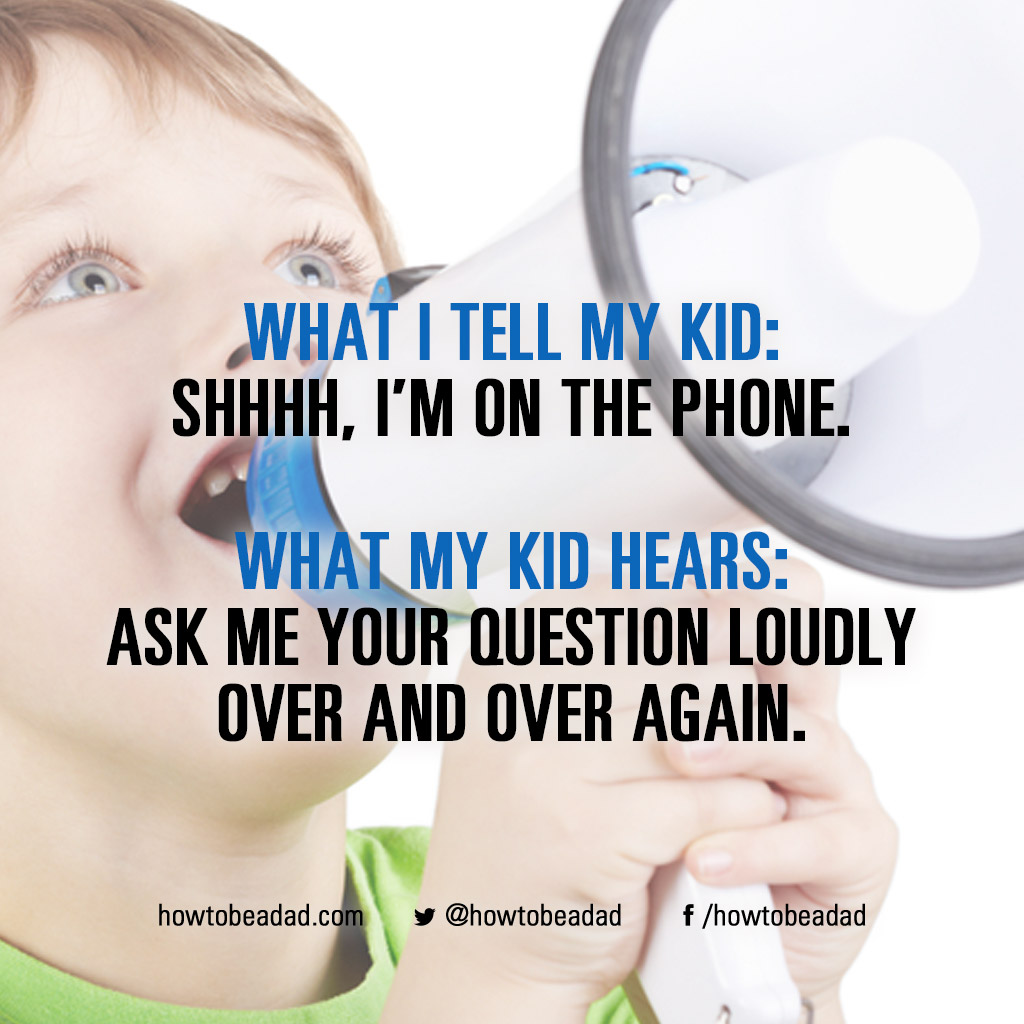 what-i-tell-my-kid-onthephone