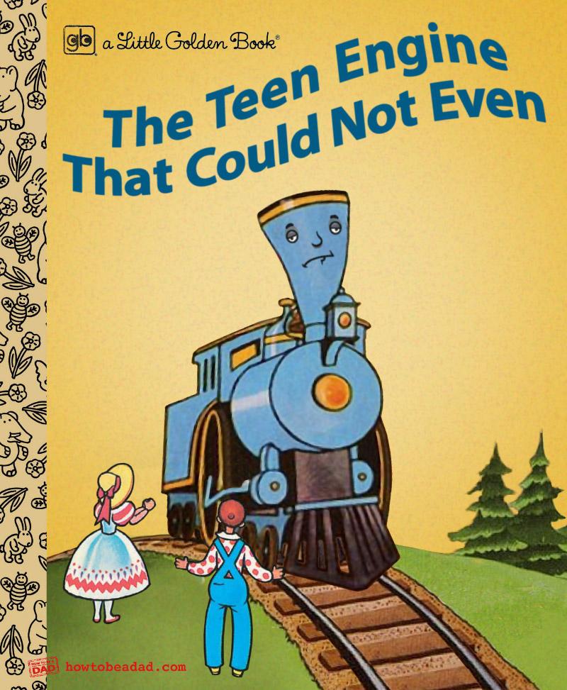 The Little Engine That Could Funny Parody Teen Could Not Even