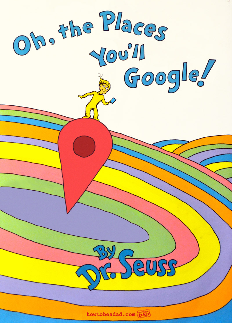 Oh The Places You'll Go Funny Parody Google