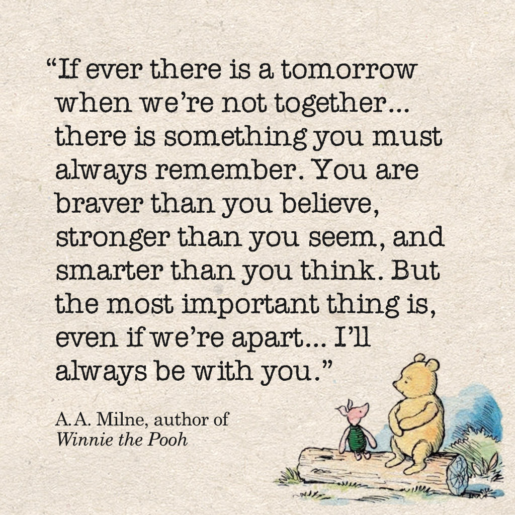 Winnie The Pooh Quote If Ever There Is A Tomorrow: 14 Children's Book Quotes That Are