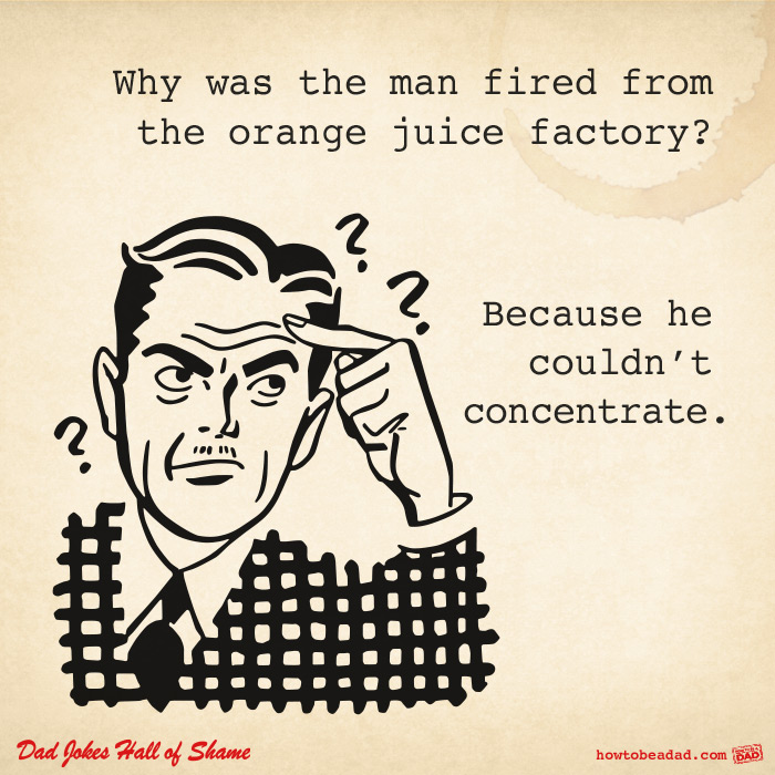 Dad jokes pt 9 work life orange juice