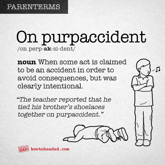 Parenterm funny made up parent words on purpaccident