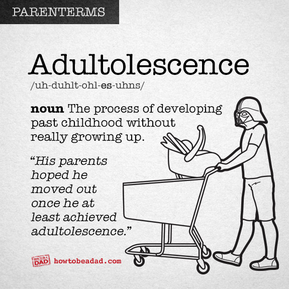 Parenterms funny made up parent words adultolescence