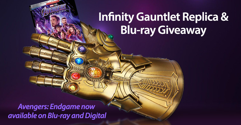 Giveaway Infinity Gauntlet movie replica and Avengers Engame Blu-ray